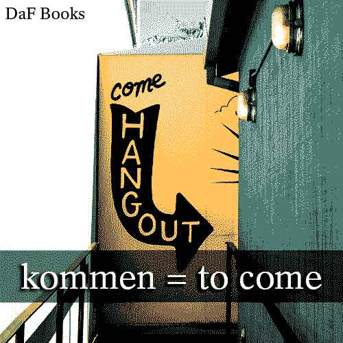 kommen - to come: DaF Books vocabulary list