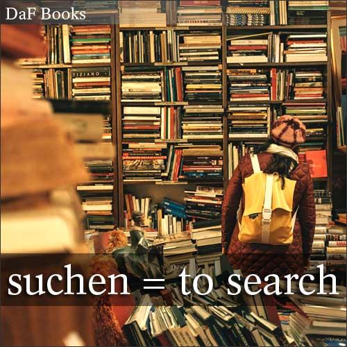suchen - to search: DaF Books vocabulary list