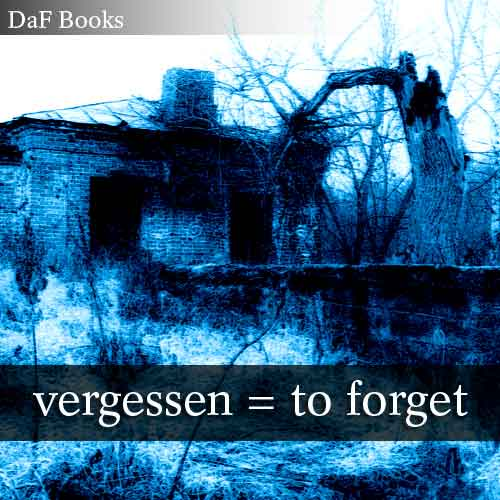 vergessen - to forget: DaF Books vocabulary list