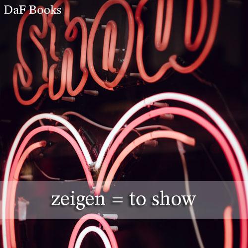 zeigen - to show: DaF Books vocabulary list