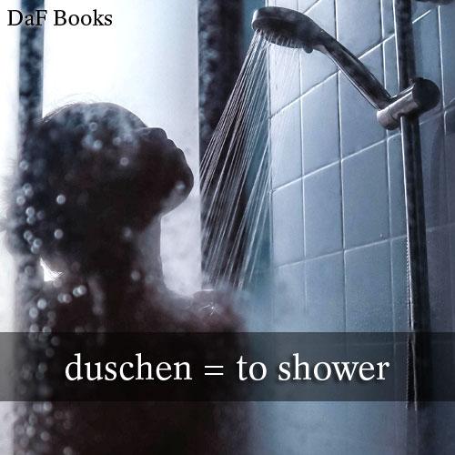 duschen - to shower: DaF Books vocabulary list